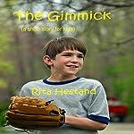 The Gimmick | Rita Hestand