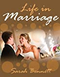 img - for Life In Marriage: Get To Know Secrets To A Successful Marriage, How To Handle Conflicts and Infidelity book / textbook / text book