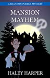 Mansion Mayhem: A Cozy Mystery Ghost Story (Shannon Porter Mystery Series Book 2)