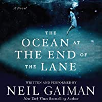 The Ocean at the End of the Lane: A Novel (       UNABRIDGED) by Neil Gaiman Narrated by Neil Gaiman