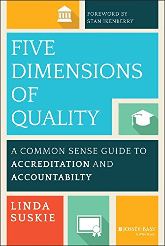Five Dimensions of Quality: A Common Sense Guide to Accreditation and Accountability (The Jossey-Bass Higher and Adult Education Series) PDF