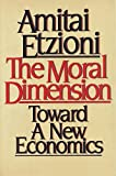 The Moral Dimension: Towards a New Economics