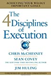 img - for The 4 Disciplines of Execution: Achieving Your Wildly Important Goals book / textbook / text book