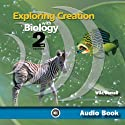 Exploring Creation with Biology: Apologia Biology Student Text, 2nd Edition (       UNABRIDGED) by Jay Wile Narrated by Kathleen Wile