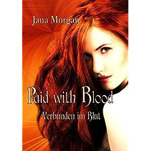 Paid with Blood: Verbunden im Blut