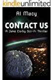Contact Us: A Jake Corby Sci-Fi Thriller (Mysterious Events Book 1)