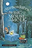 img - for Abracadabra! Magic with Mouse and Mole (A Mouse and Mole Story) book / textbook / text book