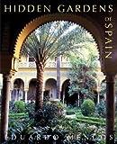 img - for [(Hidden Gardens of Spain )] [Author: Eduardo Mencos] [Sep-2011] book / textbook / text book