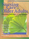 img - for Nursing Care of Older Adults: Diagnoses, Interventions, and Outcomes by Meridean L. Maas PhD RN FAAN (2001-01-15) book / textbook / text book