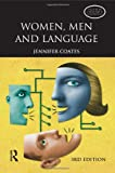Jennifer Coates Women, Men and Language: A Sociolinguistic Account of Gender Differences in Language (Studies in Language and Linguistics)