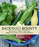 img - for Backyard Bounty: The Complete Guide to Year-Round Organic Gardening in the Pacific Northwest by Gilkeson, Linda (2011) Paperback book / textbook / text book