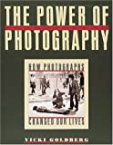 The Power of Photography: How Photographs Changed Our Lives (1558594671) by Goldberg, Vicki