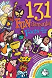 img - for 131 FUN-damental Facts for Catholic Kids: Liturgy, Litanies, Rituals, Rosaries, Symbols, Sacraments, and Sacred Surprises (Fun Facts) book / textbook / text book