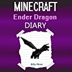 Diary of a Minecraft Ender Dragon | Billy Miner