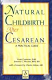 Natural Childbirth After Cesarean: A Practical Guide
