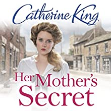 Her Mother's Secret (       UNABRIDGED) by Catherine King Narrated by Jacqueline King