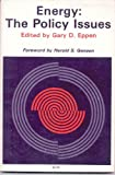 Energy: The Policy Issues (0226211762) by Eppen, Gary D.