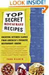 Top Secret Restaurant Recipes: Creati...