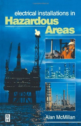 Electrical Installations in Hazardous Areas, by Alan McMillan
