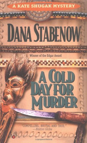 Book Cover: A Cold Day for Murder by Dana Stabenow
