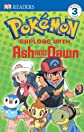 Explore With Ash And Dawn! (Dk Readers. Level 3)