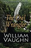img - for The Owl Wrangler (The Seldith Chronicles) (Volume 1) book / textbook / text book