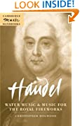 Handel: Water Music and Music for the Royal Fireworks (Cambridge Music Handbooks)