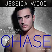 The Chase, Volume 1 (       UNABRIDGED) by Jessica Wood Narrated by James Cavenaugh