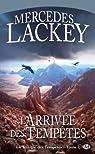La Trilogie des Tempetes, Tome 2 : l'Arrivée des Tempêtes par Lackey