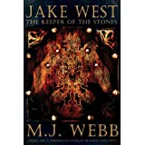 Jake West - The Keeper of the Stones (The Jake West Trilogy)by M. J. Webb