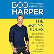 The Skinny Rules: The Simple, Nonnegotiable Principles for Getting to Thin | [Bob Harper, Greg Critser]