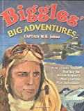 Biggles' Big Adventures