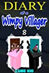 Diary of a Wimpy Villager: Book 8 (An...