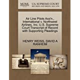 Air Line Pilots Ass'n., International v. Northwest Airlines, Inc. U.S. Supreme Court Transcript of Record with...