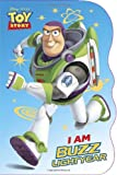I Am Buzz Lightyear (Disney/Pixar Toy Story) (Shaped Board Book)
