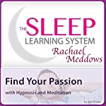 Find Your Passion with Hypnosis and Meditation | Joel Thielke