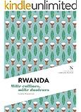 Rwanda : Mille collines, mille douleurs: L'�me des peuples