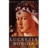 The Life and Times of Lucrezia Borgia (Women in History) ~ Maria Bellonci