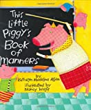 img - for This Little Piggy's Book of Manners book / textbook / text book