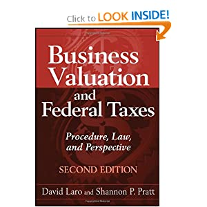Business Valuation and Federal Taxes: Procedure, Law and Perspective David Laro and Shannon P. Pratt
