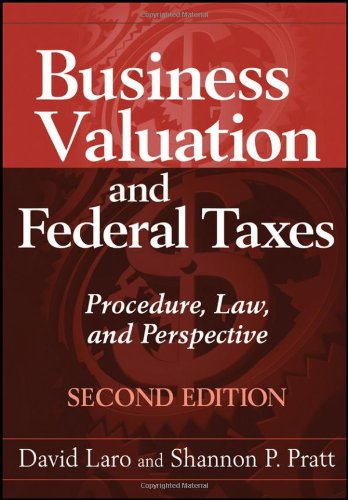 Business Valuation and Federal Taxes: Procedure, Law and...