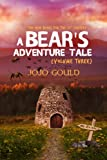 img - for A Bear's Adventure Tale: The New Bears for the 21st Century (Volume 3) book / textbook / text book