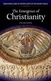 The Emergence of Christianity (Greenwood Guides to Historic Events of the Ancient World)