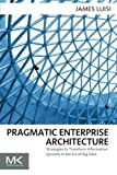 img - for Pragmatic Enterprise Architecture: Strategies to Transform Information Systems in the Era of Big Data by James Luisi (2014-04-14) book / textbook / text book