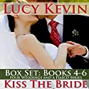 Kiss the Bride: The Wedding Dress\The Wedding Kiss\Sparks Fly (       UNABRIDGED) by Lucy Kevin Narrated by Eva Kaminsky