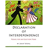 Declaration of Interdependence: Poems for an Election Year ~ Janet Wong