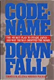 Code-Name Downfall: The Secret Plan to Invade Japan-And Why Truman Dropped the Bomb (0684804069) by Allen, Thomas B.