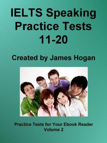 IELTS Speaking Practice Tests 11-20 (Practice Tests For Your Ebook Reader)