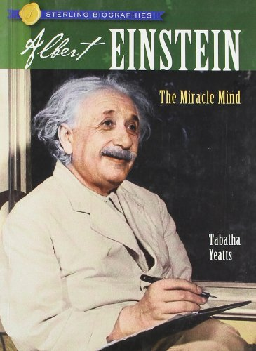 Sterling Biographies®: Albert Einstein: The Miracle Mind