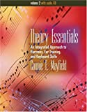 Theory Essentials: An Integrated Approach to Harmony, Ear Training, and Keyboard Skills, Volume II (with Audio CD)